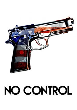 No Control - The Debate Over Gun Control in America
